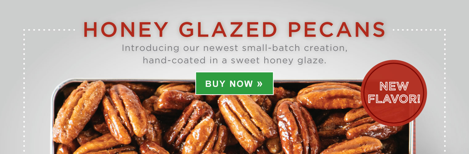 Honey Glazed Pecans. Introducing our newest small-batch creation, hand-coated in a sweet honey glaze. Buy Now.